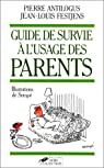 Le guide de survie � l'usage des parents : Les enfants sont �patants... Quand ils dorment par Jean-Louis Fetjaine