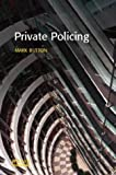 Private Policing (Policing & Society)
