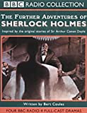 Bert Coules The Further Adventures of Sherlock Holmes (BBC Radio Collection)