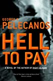 HELL TO PAY. (0752847228) by Pelecanos, George P.