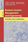 img - for Business System Management and Engineering: From Open Issues to Applications (Lecture Notes in Computer Science / Information Systems and Applications, incl. Internet/Web, and HCI) book / textbook / text book