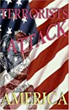 img - for Terrorists Attack America book / textbook / text book