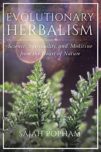 Evolutionary Herbalism Science, Spirituality, and Medicine from the Heart of Nature [Popham, Sajah] (Tapa Blanda)