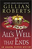 All's Well That Ends: An Amanda Pepper Mystery (Amanda Pepper Mysteries) (034548021X) by Roberts, Gillian