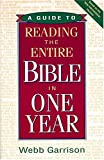 A Guide to Reading the Entire Bible in One Year (0965885844) by Garrison, Webb