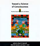 Toward a Science of Consciousness: The First Tucson Discussions and Debates (Complex Adaptive Systems)