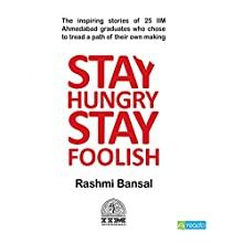 Stay Hungry Stay Foolish (       UNABRIDGED) by Rashmi Bansal Narrated by Ramneeka Lobo, Satyakam Chaudhry