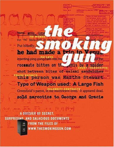 The Smoking Gun: A Dossier of Secret, Surprising, and Salacious Documents, William Bastone, Daniel Green, Barbara Glauber