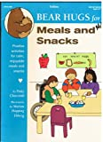 Bear Hugs for Meals and Snacks: Positive Activities for Calm, Enjoyable Meals and Snacks (Bear hugs series) (1570290156) by Claycomb, Patty