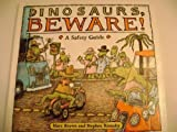 Dinosaurs, Beware!: A Safety Guide (Dino Life Guides for Families) (0316112283) by Brown, Marc Tolon