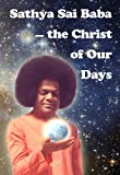 img - for Sathya Sai Baba - the Christ of Our Days book / textbook / text book