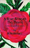 img - for A Rose Beneath The Thorns book / textbook / text book