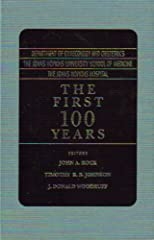 The First 100 Years: Department of Gynecology and Obstetrics/The Johns Hopkins School of Medicine/The Johns Hopkins Hospital