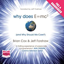 Why Does E=MC2 and Why Should We Care (       UNABRIDGED) by Brian Cox, Jeff Forshaw Narrated by Jeff Forshaw