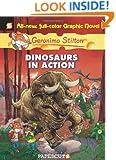 Dinosaurs in Action! (Geronimo Stilton #7)