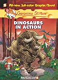 Dinosaurs in Action! (Geronimo Stilton #7)