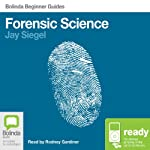 Forensic Science: Bolinda Beginner Guides | Jay Siegel