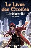 echange, troc Erik L'Homme - Le Livre des étoiles, tome 2 : Le Seigneur Sha