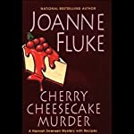Cherry Cheesecake Murder (       UNABRIDGED) by Joanne Fluke Narrated by Suzanne Toren