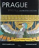 echange, troc Catherine Sauvat, Hervé Champollion - Prague : Vision de 1000 ans d'architectures