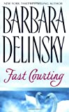Fast Courting (0061008753) by Delinsky, Barbara