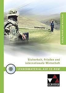 Sicherheit, Frieden und internationale Wirtschaft Lehrermaterial: Kolleg Politik und Wirtschaft, Unterrichtswerk für die Oberstufe
