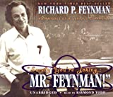 Richard Phillips Feynman Surely You're Joking, Mr. Feynman: Adventures of a Curious Character