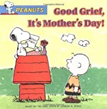 img - for Good Grief, It's Mother's Day! (Peanuts) book / textbook / text book
