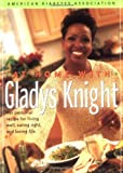 img - for At Home With Gladys Knight : Her Personal Recipe for Living Well, Eating Right, and Loving Life by Knight, Gladys (2001) Paperback book / textbook / text book