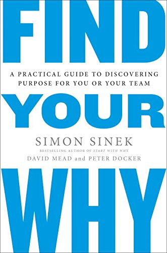 Find Your Why: A Practical Guide to Discovering Purpose for You or Your Team - Malaysia Online Bookstore