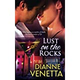 Lust on the Rocks ~ Dianne Venetta