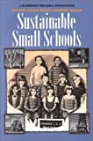 img - for Sustainable Small Schools: A Handbook for Rural Communities book / textbook / text book