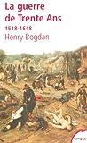 echange, troc Henry Bogdan - La Guerre de Trente Ans : 1618-1648