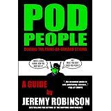 POD People - Beating the Print-On-Demand Stigmaby Jeremy Robinson