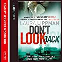 Don't Look Back (       UNABRIDGED) by Laura Lippman Narrated by Jennifer Woodward