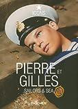 echange, troc Taschen - Pierre Et Gilles: Sailors & Sea