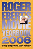 Roger Ebert's Movie Yearbook 2006 (0740755382) by Ebert, Roger