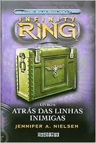 Infinity Ring : Livro 6: Atras das Linhas Inimigas (Em ... Infinity Ring Book 8