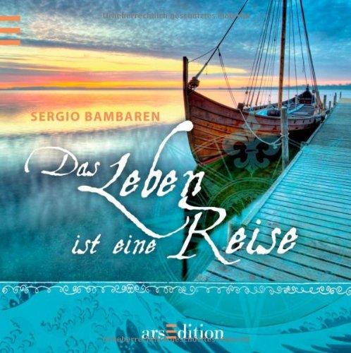 Das Leben Ist Eine Reise Sergio Bambaren Bambaren