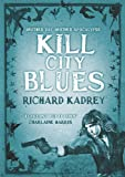 Richard Kadrey Kill City Blues (Sandman Slim 5)