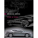 "How to Design Cars Like a Provon ""Tony Lewin"""
