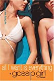 All I Want Is Everything: A Gossip Girl Novel (Gossip Girl)