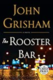 The Rooster Bar (Random House Large Print)