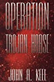 Operation Trojan Horse (0962653462) by Keel, John A.