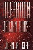 Operation Trojan Horse (0962653462) by Keel, John A.