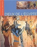 echange, troc Sylvie Albou-Tabart, Dominique Antérion, Jean-Claude Demory, Alain Fortier, Collectif - Dieux de l'Egypte
