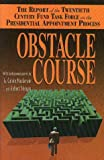 img - for Obstacle Course: The Report of the Twentieth Century Fund Task Force on Presidential Appointment Process book / textbook / text book