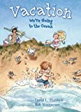 Vacation: We're Going to the Ocean (1590785681) by Harrison, David L.