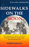 Sidewalks on the Moon: The Journey of a Mystic Architect through Tradition, Technology and Transformation