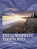 img - for Exploring Canada - The Northwest Territories (Exploring Canada) (Exploring Canada Series) book / textbook / text book